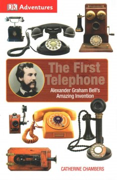 The first telephone /  by Catherine Chambers. - by Catherine Chambers.