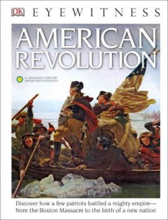 American Revolution /  written by Stuart Murray ; in association with the Smithsonian Institution. - written by Stuart Murray ; in association with the Smithsonian Institution.
