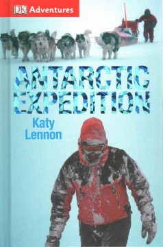Antarctic expedition /  by Katy Lennon. - by Katy Lennon.
