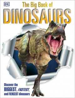 The big book of dinosaurs /  written by Angela Wilkes and Darren Naish. - written by Angela Wilkes and Darren Naish.