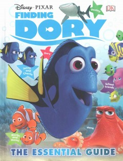 Finding Dory : the essential guide / written by Glenn Dakin. - written by Glenn Dakin.