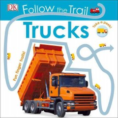 Trucks /  written by Dawn Sirett ; design and illustrations Rachael Parfitt Hunt and Charlotte Milner. - written by Dawn Sirett ; design and illustrations Rachael Parfitt Hunt and Charlotte Milner.