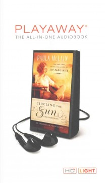 Circling the sun : a novel / Paula McLain. - Paula McLain.