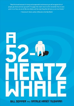 A 52-hertz whale /  Bill Sommer and Natalie Haney Tilghman. - Bill Sommer and Natalie Haney Tilghman.