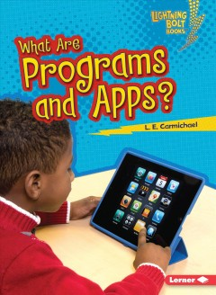 What are programs and apps? /  L.E. Carmichael. - L.E. Carmichael.