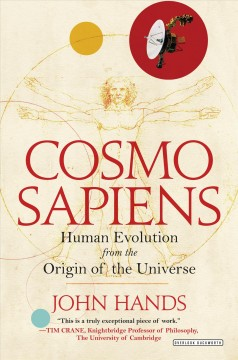 Cosmosapiens : human evolution from the origin of the universe / John Hands.
