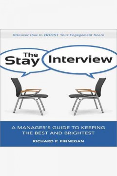 The stay interview : a manager's guide to keeping the best and brightest / Richard P. Finnegan. - Richard P. Finnegan.