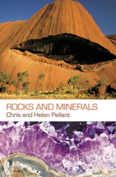 Rocks and minerals : a photographic field guide / Chris [Pellant] and Helen Pellant. - Chris [Pellant] and Helen Pellant.