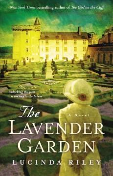 The lavender garden ; a novel /  by Lucinda Riley. - by Lucinda Riley.
