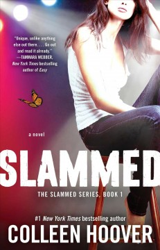 Slammed : a novel / by Colleen Hoover. - by Colleen Hoover.