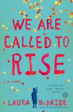 We are called to rise /  Laura McBride.