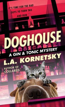 Doghouse : a Gin and Tonic mystery - L.A. Kornetsky.