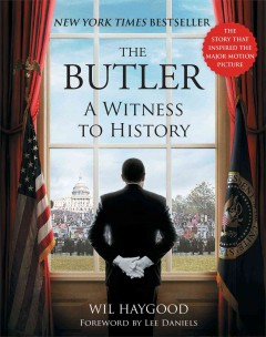 The butler : a witness to history / Wil Haygood. - Wil Haygood.