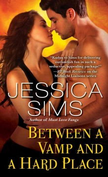 Between a vamp and a hard place /  Jessica Sims.