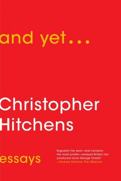 And yet ... : essays / Christopher Hitchens.
