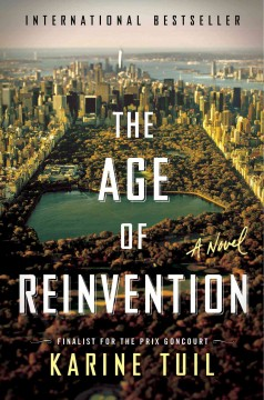The age of reinvention /  Karine Tuil ; translated from the French by Sam Taylor.