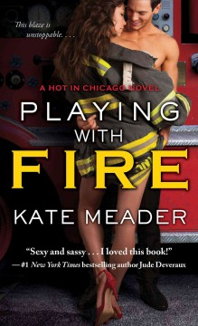Playing with fire /  Kate Meader.