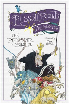 The pied piper of Hamelin /  Russell Brand ; illustrated by Chris Riddell. - Russell Brand ; illustrated by Chris Riddell.