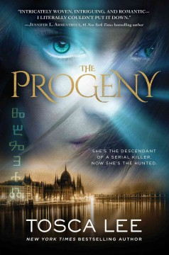 The progeny : a novel / Tosca Lee. - Tosca Lee.