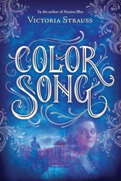 Color song : a daring tale of intrigue and artistic passion in glorious 15th century Venice - Victoria Strauss.