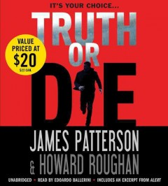 Truth or die /  by James Patterson and Howard Roughan. - by James Patterson and Howard Roughan.