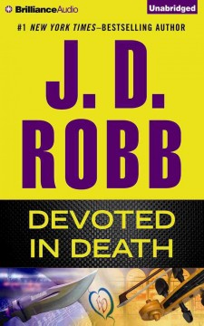 Devoted in death /  J. D. Robb. - J. D. Robb.