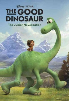 The good dinosaur : the junior novelization / adapted by Suzanne Francis ; illustrations by Sharon Calahan ; illustration layouts by Erik Benson, Adam Campbell, Valeria LaPointe, Austin Madison, Ricky Nierva, Rosana Sullivan, J.P. Vine, and Alex Woo. - adapted by Suzanne Francis ; illustrations by Sharon Calahan ; illustration layouts by Erik Benson, Adam Campbell, Valeria LaPointe, Austin Madison, Ricky Nierva, Rosana Sullivan, J.P. Vine, and Alex Woo.