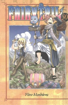 FairyTail Volume 50, Getting the band back together /  Hiro Mashima : translation by William Flanagan ; lettering AndWorld Design.