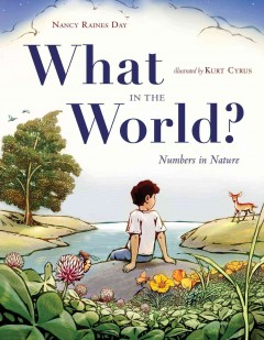 What in the world? : sets in nature / Nancy Raines Day ; Illustrated by Kurt Cyrus. - Nancy Raines Day ; Illustrated by Kurt Cyrus.