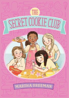 The Secret Cookie Club /  Martha Freeman. - Martha Freeman.