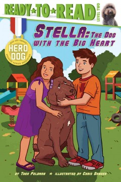 Stella : the dog with the big heart / by Thea Feldman ; illustrated by Chris Danger. - by Thea Feldman ; illustrated by Chris Danger.