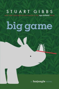 Big game /  Stuart Gibbs. - Stuart Gibbs.