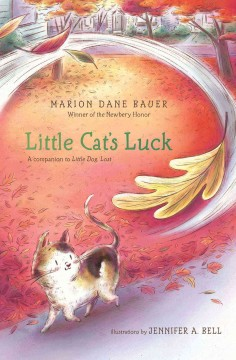 Little cat's luck /  Marion Dane Bauer ; illustrated by Jennifer A. Bell. - Marion Dane Bauer ; illustrated by Jennifer A. Bell.