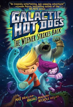 The wiener strikes back /  by Max Brallier ; illustrated by Rachel Maguire & Nichole Kelley ; created by Max Brallier. - by Max Brallier ; illustrated by Rachel Maguire & Nichole Kelley ; created by Max Brallier.