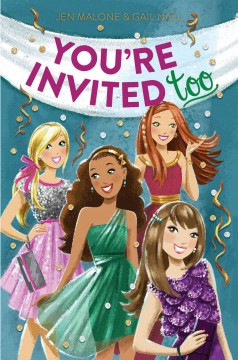 You're invited too /  by Jen Malone and Gail Nall. - by Jen Malone and Gail Nall.