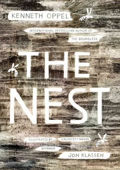 The nest /  by Kenneth Oppel ; illustrated by Jon Klassen. - by Kenneth Oppel ; illustrated by Jon Klassen.