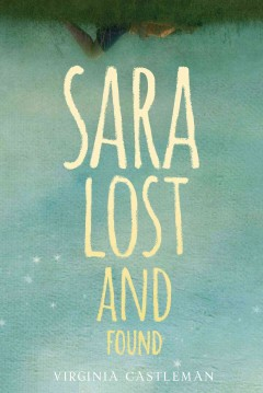 Sara lost and found /  by Virginia Castleman. - by Virginia Castleman.