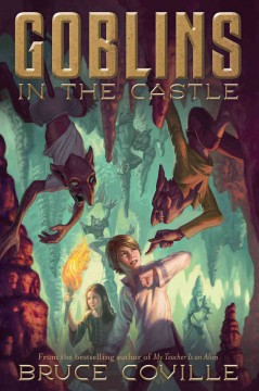 Goblins in the castle /  Bruce Coville ; illustrated by Katherine Coville. - Bruce Coville ; illustrated by Katherine Coville.