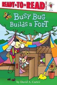 Busy Bug builds a fort /  by David A. Carter. - by David A. Carter.