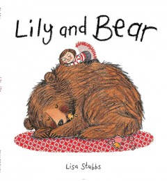 Lily and Bear /  Lisa Stubbs. - Lisa Stubbs.