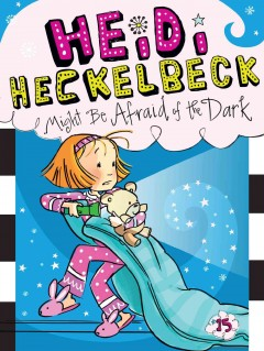 Heidi Heckelbeck might be afraid of the dark /  by Wanda Coven ; illustrated by Priscilla Burris. - by Wanda Coven ; illustrated by Priscilla Burris.