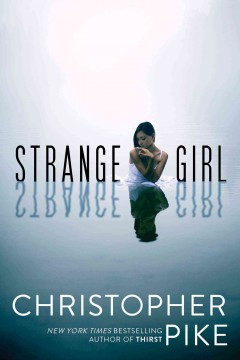 Strange girl /  Christopher Pike. - Christopher Pike.