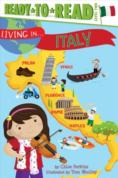 Living in... Italy /  by Chloe Perkins ; illustrated by Tom Woolley; additional artwork by Reg Silva. - by Chloe Perkins ; illustrated by Tom Woolley; additional artwork by Reg Silva.