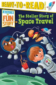 The stellar story of space travel /  by Patricia Lakin ; illustrated by Scott Burroughs. - by Patricia Lakin ; illustrated by Scott Burroughs.