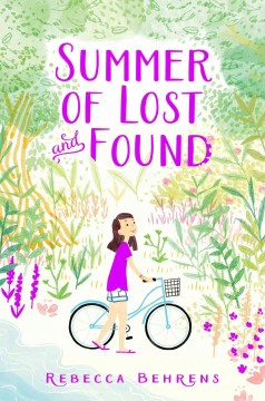 Summer of lost and found /  by Rebecca Behrens.