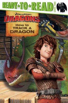How to track a dragon /  adapted by Erica David. - adapted by Erica David.