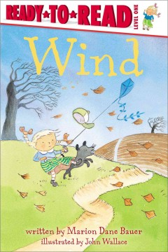 Wind /  written by Marion Dane Bauer ; illustrated by John Wallace. - written by Marion Dane Bauer ; illustrated by John Wallace.
