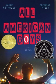 All American boys /  Jason Reynolds, Brendan Kiely. - Jason Reynolds, Brendan Kiely.