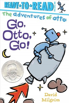 Go, Otto, go! /  story and pictures by David Milgrim. - story and pictures by David Milgrim.