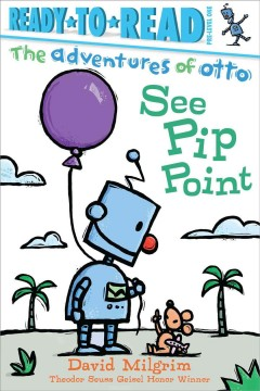 See Pip point /  story and pictures by David Milgrim. - story and pictures by David Milgrim.